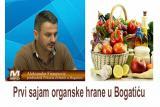 Prvi Sajam organske hrane u Bogatiću-Intervju Aleksandar Firaunović